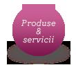 Produse&Servicii
